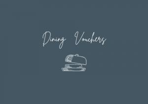 Dining Vouchers